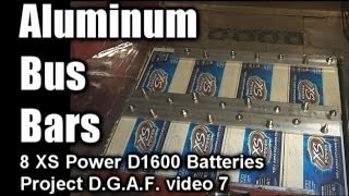 Extreme BASS Project D.G.A.F. - Aluminum Bus Bars - 8 XS Power D1600 (Video 7)