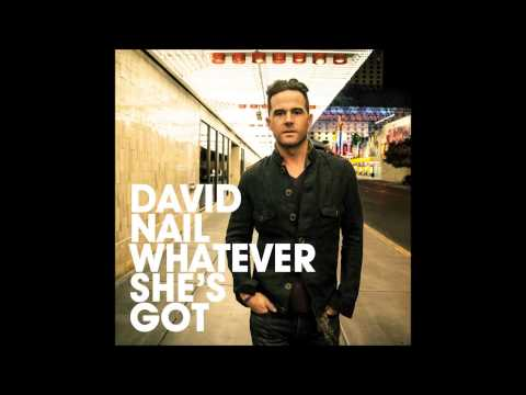 Whatever She's Got-David Nail (Lyrics)