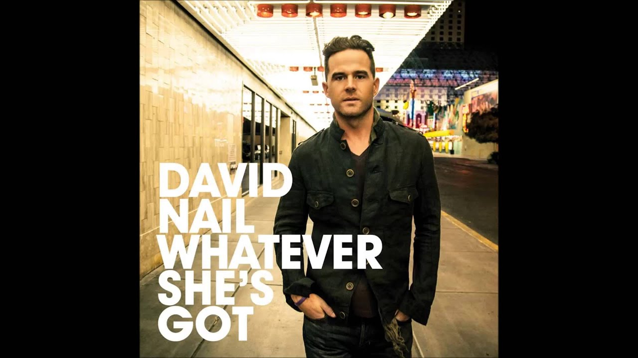 Whatever She\'s Got-David Nail (Lyrics) - YouTube