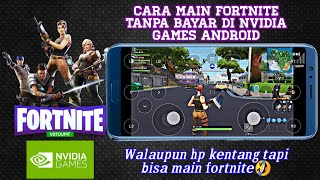 Fortnite Game free on NVIDIA GAMES ANDROID