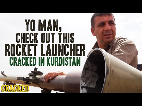 Yo Man, Check Out This Rocket Launcher: Cracked In Kurdistan -  Cracked Goes There with Robert Evans