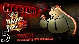 Hector: Badge of Carnage - Episode 1: We Negotiate with Terrorists - [05/05]