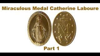 Miraculous Medal Catherine Laboure Part 1
