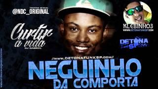 MC Neguinho da Comporta - Curti a Vida ♪ (Prod. DJ Gabriel) Música nova 2013 thumbnail