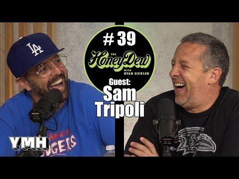 HoneyDew Podcast #40 | Sam Tripoli thumbnail