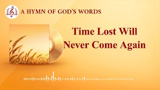 "2020 Christian Devotional Song | ""Time Lost Will Never Come Again"""