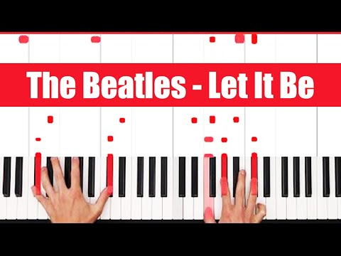 Let It Be The Beatles Piano Tutorial - EASY