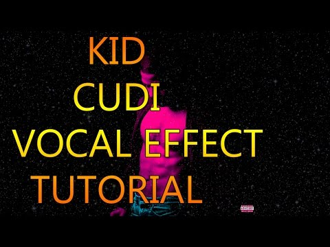 kid cudi Vocal Effect Tutorial