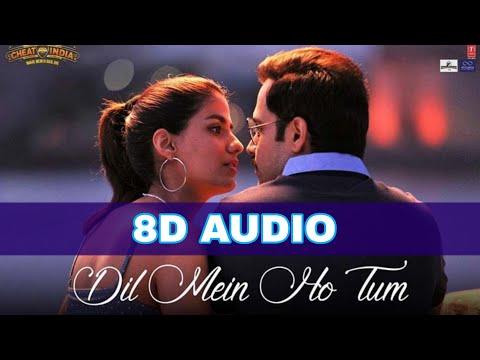 Why Cheat India - Dil Mein Ho Tum 8D Audio | Armaan Malik,Rochak Kohli,Bappi Lahiri |