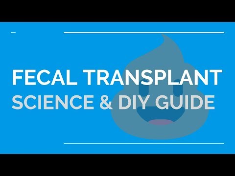 Fecal Microbiota Transplant: Science & do it yourself Instructions  (DIY FMT)