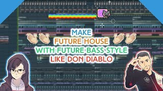 How to Make Future House with Future Bass style Like Don Diablo | Fl Studio Tutorial 2018