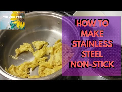 Making Stainless Steel Pan Non-stick & How To Clean
