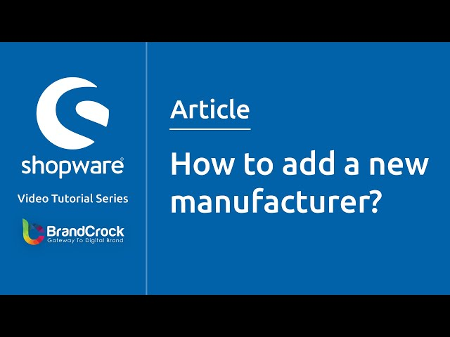 Shopware  tutorials : How to add a new manufacturer