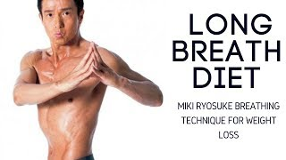 Long Breath Diet: Miki Ryosuke Breathing Technique For Weight Loss
