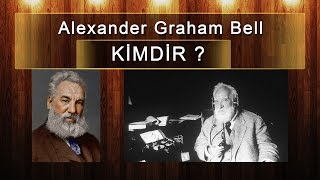 Alexander Graham Bell Kimdir ve Telefonun İcadı