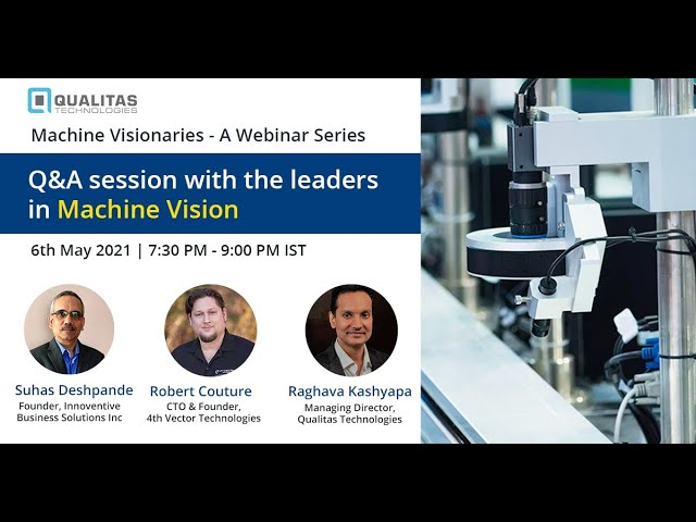 Q&A Session with Industry Experts: Machine Vision [Webinar 2021]