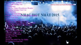 Tuyển Tập Những ca khúc hay nhất 2015 - nhạc hot nhất 2015- best of music 2015