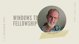 Windows to Fellowship (Dave Pedersen) | Sunday Morning Service