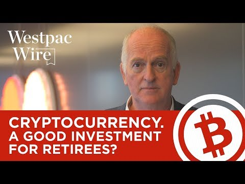 Westpac Wire - Is Cryptocurrency A Good Investment For Retirees?