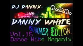 DJ Danny aka  Danny White - Dance Hits Megamix Vol.15 (Summer Edition)