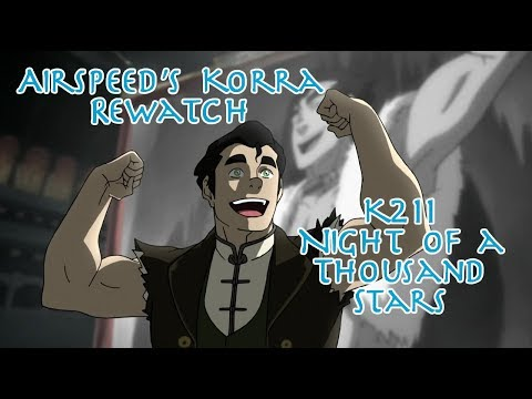 Airspeed's Korra Rewatch - K211 Night of a Thousand Stars