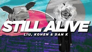 Baixar Liu, Kohen, Dan K - Still Alive