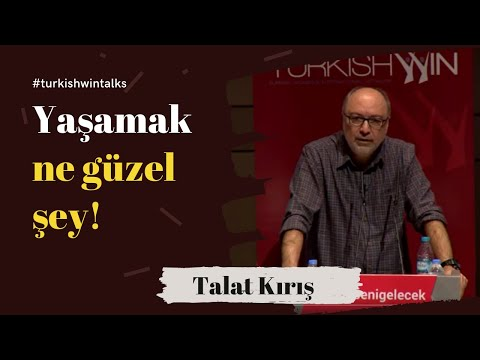 Prof. Dr. Talat Kırış: Yaşamak Ne Güzel Şey