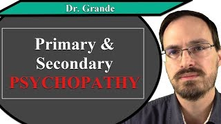 What is the Difference Between Primary and Secondary Psychopathy?