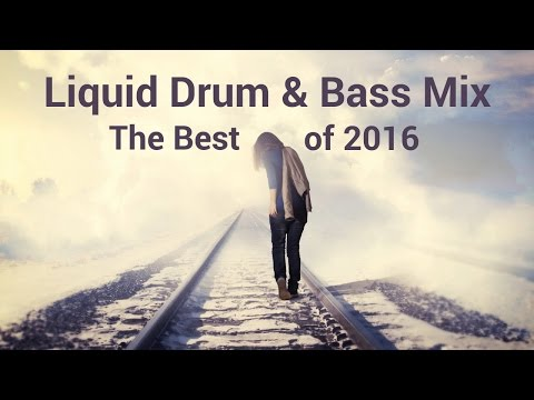 ► Liquid Drum & Bass Mix - The Best of 2016