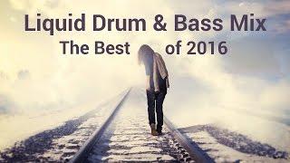 liquid drum bass mix the best of 2016