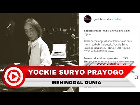 Yockie Suryo Prayogo, Pemain Keyboard God Bless Meninggal Dunia Mp3