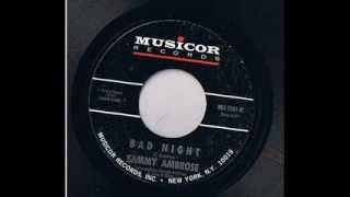 Sammy Ambrose - Bad Night - Musicor 1061B