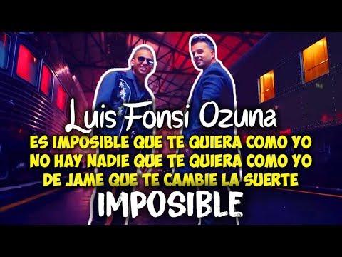 Luis Fonsi, Ozuna - Imposible (Letra)
