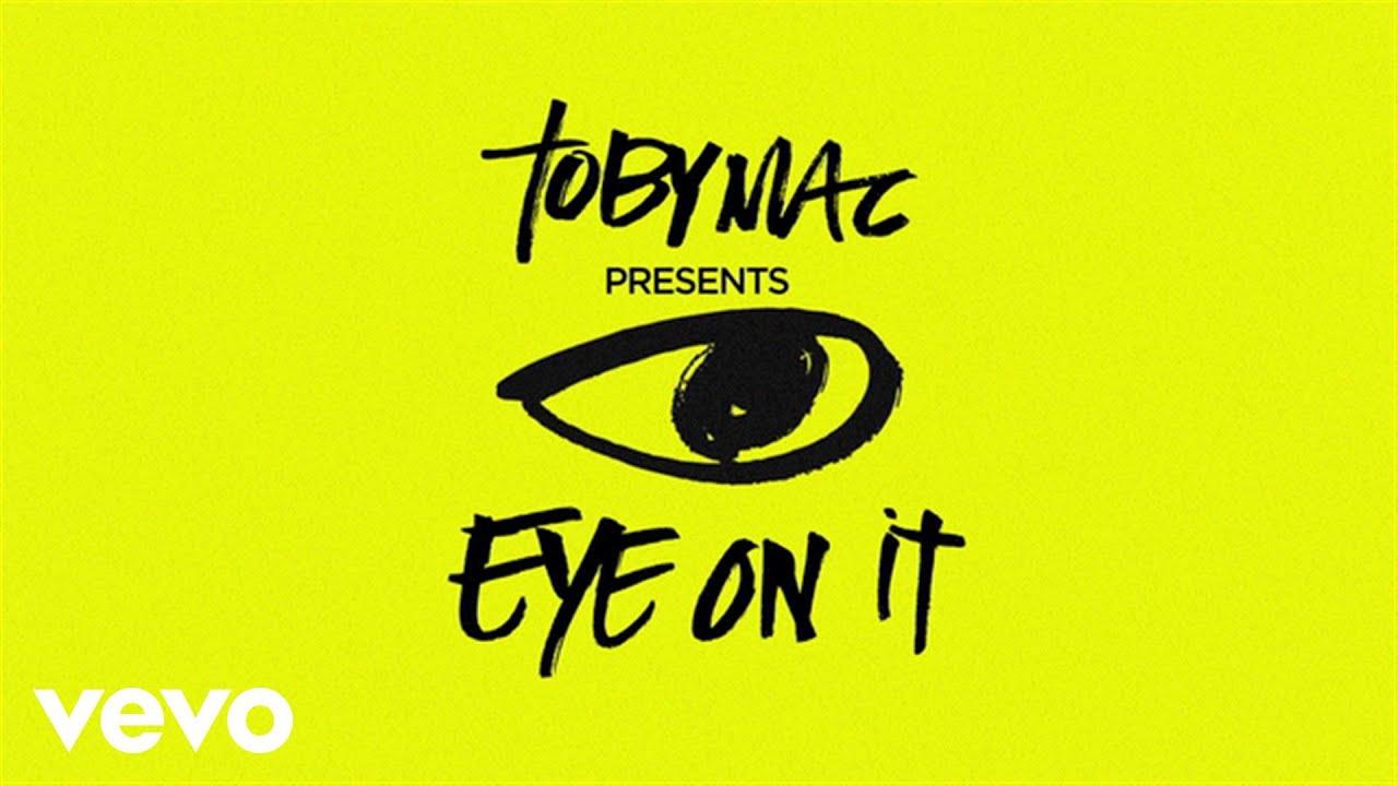 tobymac eye on it songs