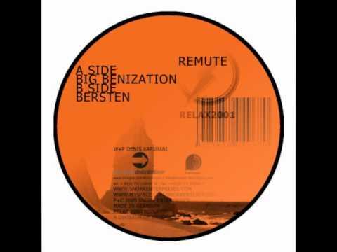 Remute - Big Benization/ Bersten (Relax2001)