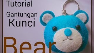 Tutorial Flanel Felt | Gantungan Kunci TEDDY BEAR ala Rangga Bastian