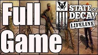 State of Decay Lifeline Full Game Walkthrough / Complete Walkthrough