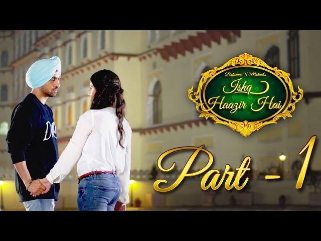 Ishq Haazir Hai - Part 1 | Diljit Dosanjh & Wamiqa Gabbi | Latest Punjabi Movie