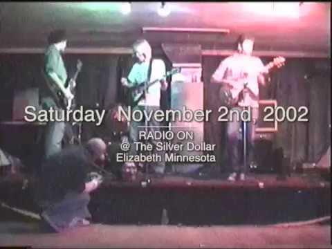 COMPLETE SET  Radio On @ The Silver Dollar, Elizabeth MN   Saturday  November 2nd, 2002