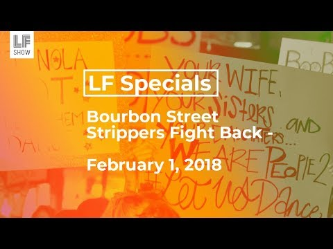 Bourbon Street Strippers Fight Back - February 1, 2018