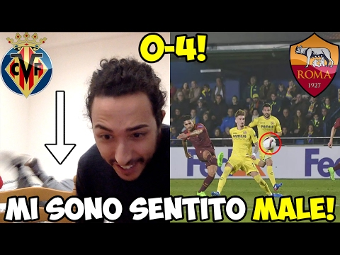 MI SONO SENTITO MALE! VILLARREAL-ROMA 0-4 | LIVE REACTION