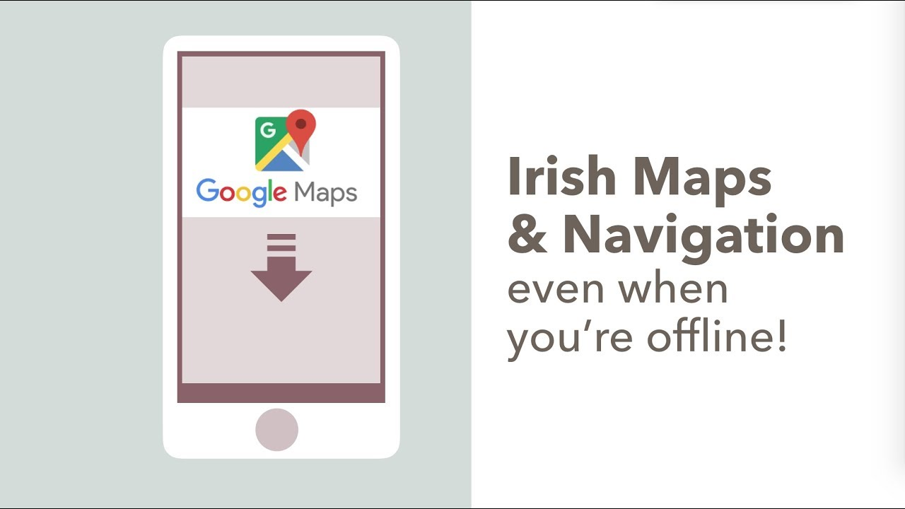 Downloading Offline Google Maps to Navigate in Ireland - YouTube on