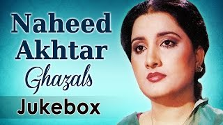 Best of Naheed Akhtar Ghazals  - Audio Jukebox - Evergreen Old Ghazals