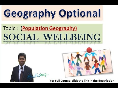 Social wellbeing , Quality of life , Social capital ( Geography Optional) for UPSC/CSE
