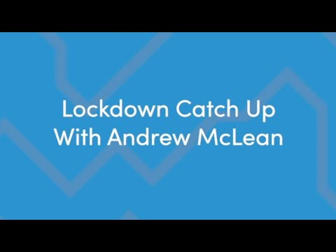 Lockdown Catch Up With Andrew McLean