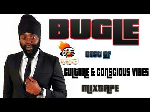 Bugle Best of Culture and Conscious Vibes Mixtape Mix by djeasy