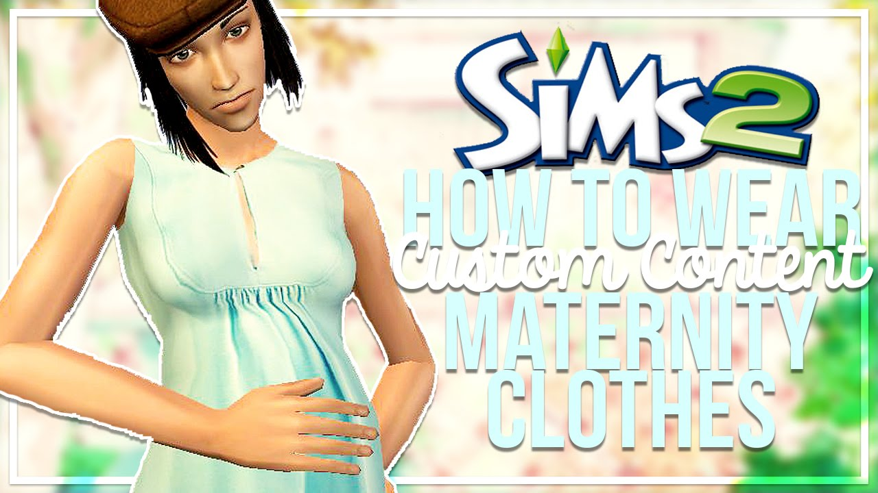 How To Wear Sims 2 Custom Content Maternity Clothes - YouTube