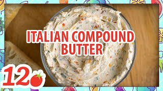 How To Make: Easy Italian Compound Butter