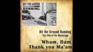 Hit the Ground Running - Wham Bam, Thank you Ma