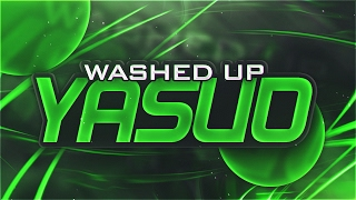 Video Yassuo   Washed up Yasuo download MP3, 3GP, MP4, WEBM, AVI, FLV Agustus 2017